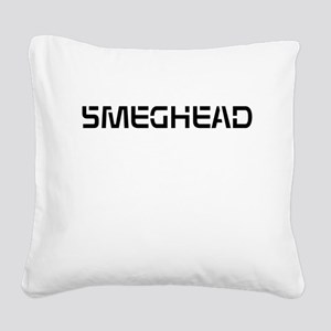 Smeghead - Square Canvas Pillow