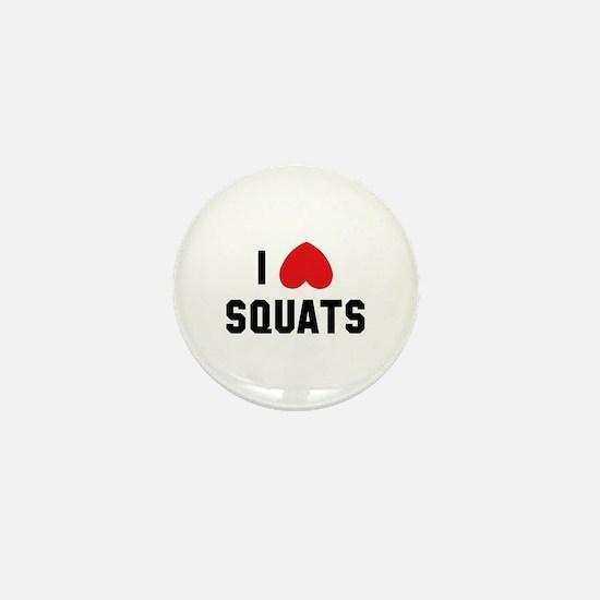 I Love Squats Mini Button