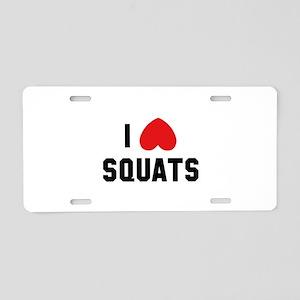I Love Squats Aluminum License Plate