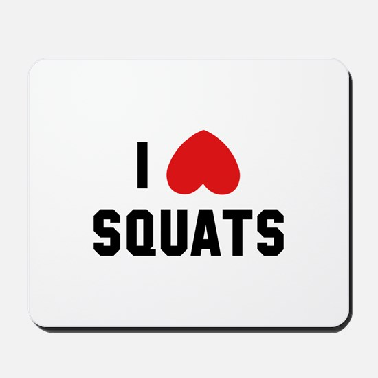 I Love Squats Mousepad