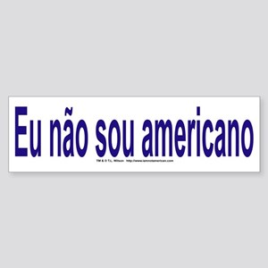 """I am not American"" Portuguese Sticker"