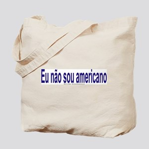 """I am not American"" Portuguese Tote Bag"