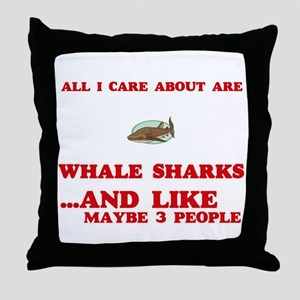 All I care about are Whale Sharks Throw Pillow