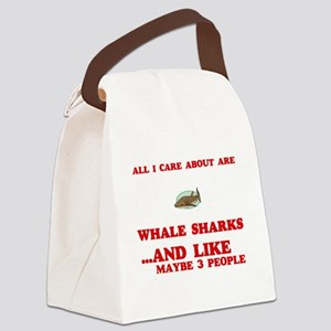 All I care about are Whale Sharks Canvas Lunch Bag