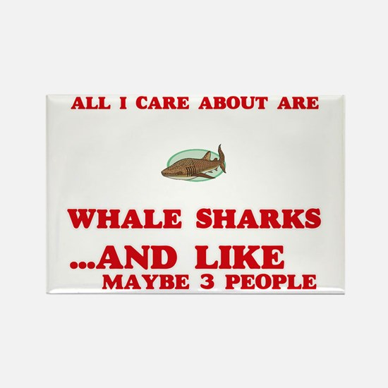 All I care about are Whale Sharks Magnets
