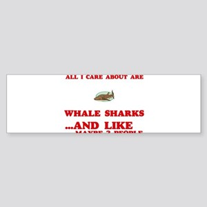 All I care about are Whale Sharks Bumper Sticker
