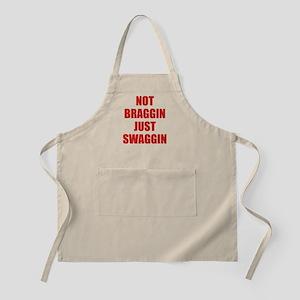 Not Braggin Just Swaggin Apron