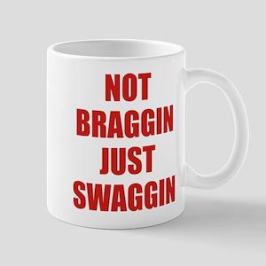 Not Braggin Just Swaggin Mug