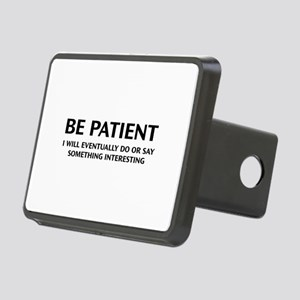 Be Patient Rectangular Hitch Cover