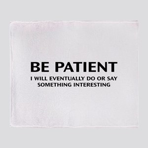 Be Patient Stadium Blanket