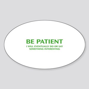 Be Patient Sticker (Oval)