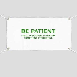 Be Patient Banner