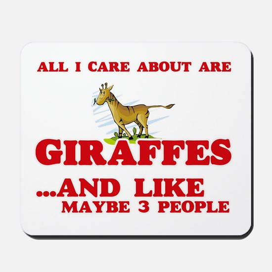 All I care about are Giraffes Mousepad