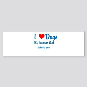 Humans annoy me Bumper Sticker