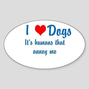 Humans annoy me Sticker