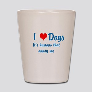 Humans annoy me Shot Glass