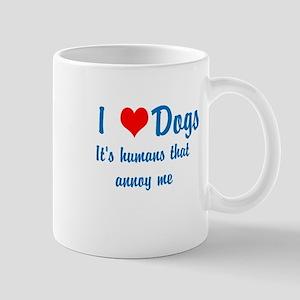 Humans annoy me Mugs