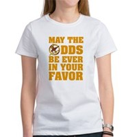 May The Odds Be Ever In Your Favor Women's T-Shirt