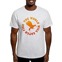 The World Will Catch Fire Light T-Shirt