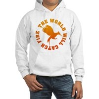 The World Will Catch Fire Hooded Sweatshirt