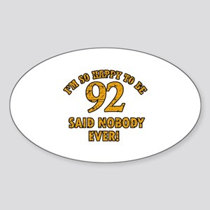 Funny 92 year old gift ideas Sticker (Oval)