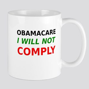 Obamacare I Will Not Comply Mugs