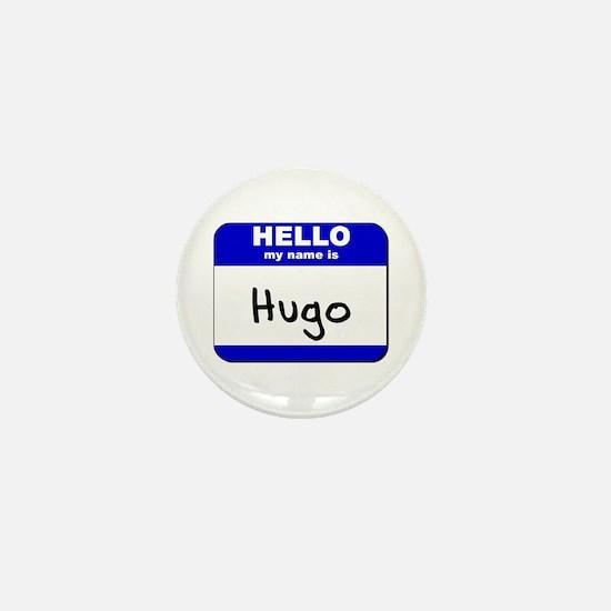 hello my name is hugo Mini Button