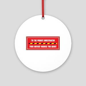 I'm the Investigator Ornament (Round)