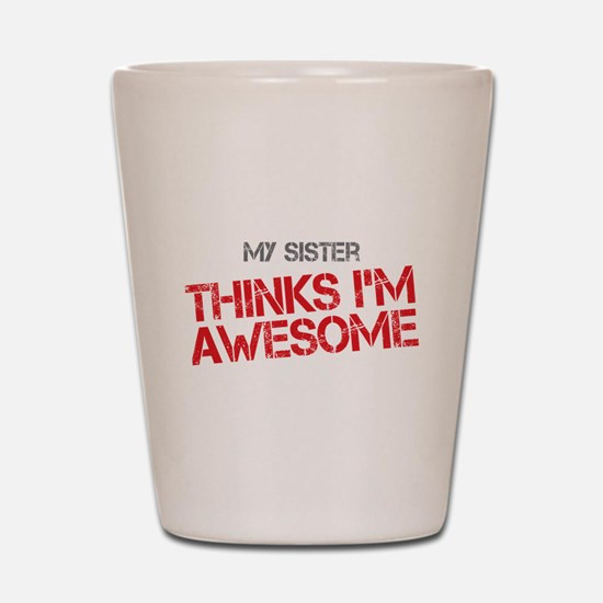 Sister Awesome Shot Glass