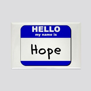hello my name is hope Rectangle Magnet