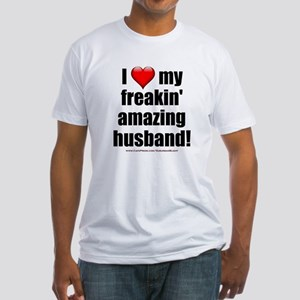 """I Love My Freakin' Amazing Husband"" Fitted T-Shir"