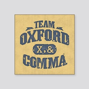 "Team Oxford Comma Square Sticker 3"" x 3"""