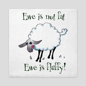 Ewe is not Fat Queen Duvet