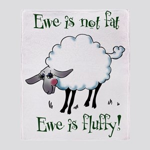 Ewe is not Fat Throw Blanket