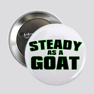Steady As A Goat Button
