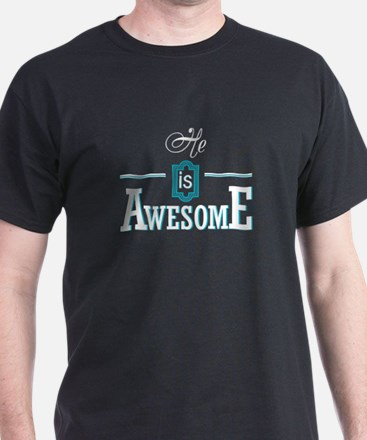 Is Awesome3_Dark T-Shirt