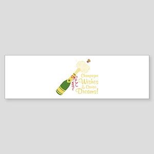 Champagne Wishes And Cavian Dreams! Bumper Sticker
