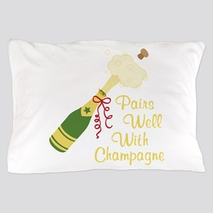 Pairs Well With Champagne Pillow Case