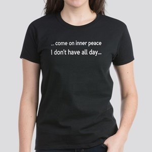 Come On Inner Peace All Day Women's Dark T-Shirt