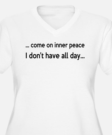Come On Inner Peace All Day T-Shirt