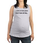 Come On Inner Peace All Day Maternity Tank Top