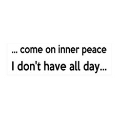 Come On Inner Peace All Day Wall Decal