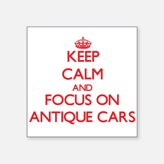 Keep calm and focus on Antique Cars Sticker