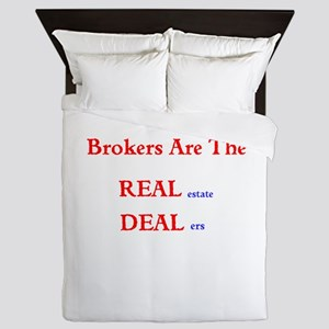 Brokers are the REAL estate DEALers Queen Duvet