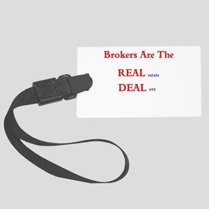 Brokers are the REAL estate DEALers Luggage Tag