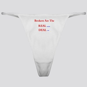Brokers are the REAL estate DEALers Classic Thong