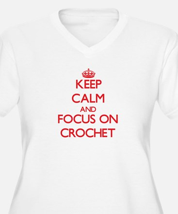 Keep calm and focus on Crochet Plus Size T-Shirt