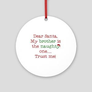Dear Santa My Brother Ornament (Round)