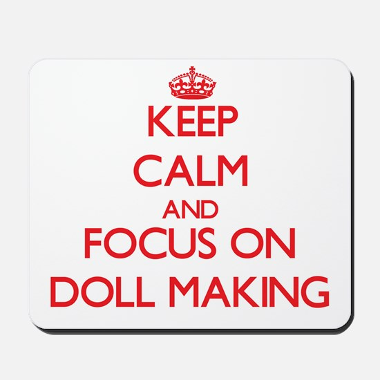 Keep calm and focus on Doll Making Mousepad