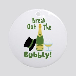 Break Out The Bubbly! Ornament (Round)
